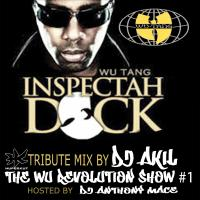 INSPECTAH DECK TRIBUTE BY DJ AKIL (THE WU REVOLUTION SHOW #1)