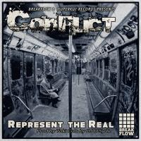 CONFLICT - REPRESENT THE REAL ( prod by TOKI cuts by DJ D-SYDE )