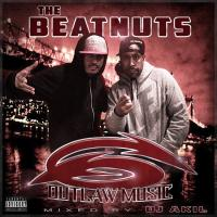 THE BEATNUTS - Outlaw Music mixed by DJ AKIL