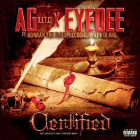 AG & EyeDee Ft. Nowaah The Flood , Recognize Ali , & DJ AKIL - Certified